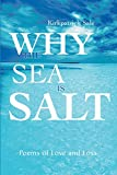 Sale, Kirkpatrick: Why the Sea is Salt: Poems of Love and Loss