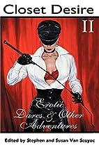 Closet Desire II: Erotic Dares and Other…