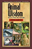 Curtis, Anita: Animal Wisdom: Communications With Animals