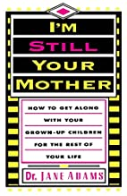 I'm Still Your Mother by Jane Adams