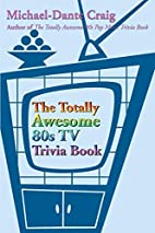 The Totally Awesome 80s TV Trivia Book by…