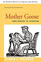 Mother Goose: From Nursery to Literature by…