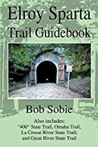 Elroy Sparta Trail Guidebook: Also includes:…