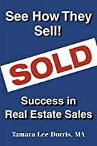 See How They Sell!: Success in Real Estate…