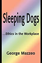 Sleeping Dogs: ...Ethics in the Workplace by…