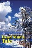 Greenberg, Gary: Dead Man's Tale