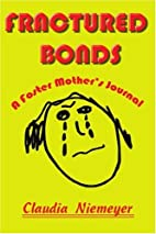 Fractured Bonds: A Foster Mother's Journal…