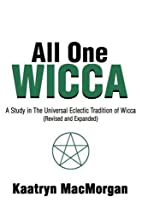All One Wicca: A Study in the Universal…