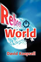 Reboot World by David Koepsell