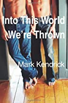 Into This World We're Thrown by Mark…