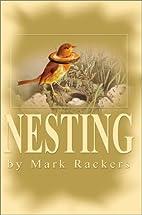 Nesting by Mark Rackers