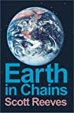 Reeves, Scott: Earth in Chains