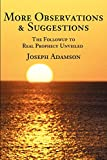 Adamson, Joseph: More Observations & Suggestions: The Followup to Real Prophecy Unveiled