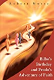Morse, Robert E.: Bilbo&#39;s Birthday and Frodo&#39;s Adventure of Faith