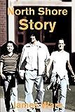 Ware, Jim: North Shore Story
