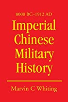 Imperial Chinese Military History: 8000 BC -…
