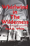 White, Paul: Whirlwind in The Wilderness
