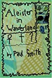 Smith, Paul: Aleister in Wanderland