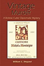 Vintage Murder by William S. Shepard