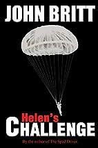 Helen's Challenge by John Britt