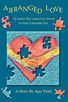 Arranged Love: An Indian Boy's Search in…