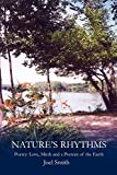 Smith, Joel: Nature's Rhythms: Poetry: Love, Mirth and a Portrait of the Earth