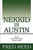 Nekkid In Austin: Drop Your Inner Child Down…