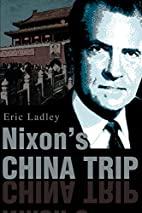 Nixon's China Trip by Eric Ladley