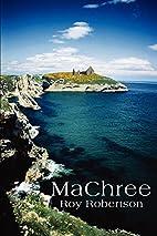 MaChree by Roy Robertson
