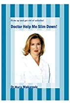 Doctor Help Me Slim Down!: Firm up and get…