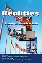 Realities of Foreign Service Life by…