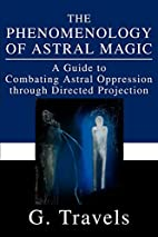 The Phenomenology of Astral Magic: A Guide…