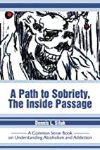 A Path to Sobriety, the Inside Passage: A…