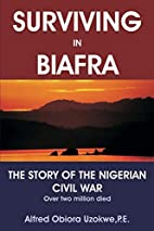 Surviving in Biafra: The Story of the…