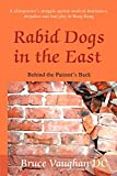 Vaughan, Bruce›Sinclair: Rabid Dogs in the East: Behind the Patient's Back