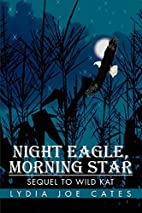Night Eagle, Morning Star: Sequel To Wild…
