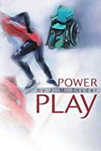 Power Play by J. M. Snyder