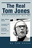 Jones, Tom L.: The Real Tom Jones: Handicapped? Not Me