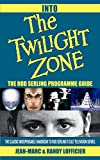 Lofficier, Randy: Into the Twilight Zone: The Rod Serling Programme Guide