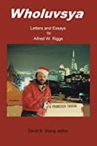 Wholuvsya, Letters and Essays by Alfred W…