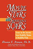 Brown, Steven: Movie Stars and Sensuous Scars: Essays on the Journey from Disability Shame to Disability Pride
