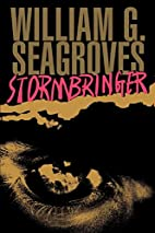 Stormbringer by William G. Seagroves
