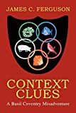 Ferguson, James: Context Clues: A Basil Coventry Misadventure