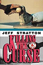Killing The Curse by Jeff Stratton