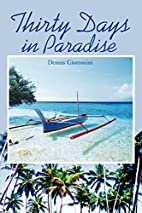 Thirty Days in Paradise by Dennis Giottonini