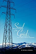 Soul of the Grid: A Cultural Biography of…