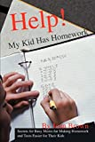 Brown, Joan: Help! My Kid Has Homework: Secrets for Busy Moms for Making Homework and Tests Easier for Their Kids