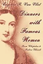 Dinners with Famous Women: From Cleopatra to…