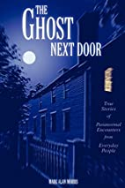 The Ghost Next Door: True Stories of…