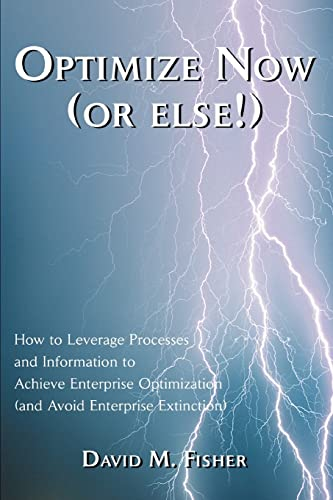 optimize-now-or-else-how-to-leverage-processes-and-information-to-achieve-enterprise-optimization-and-avoid-enterprise-extinction
